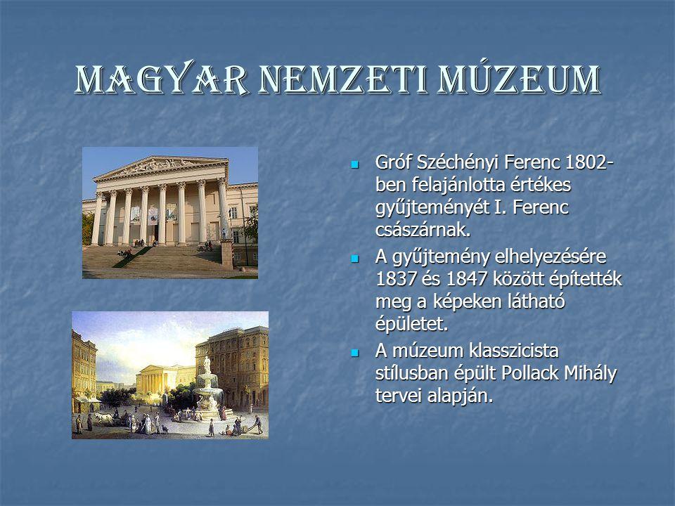 Magyar Nemzeti Múzeum Gróf Széchényi Ferenc 1802-ben felajánlotta értékes gyűjteményét I. Ferenc császárnak.