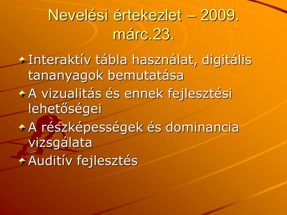 Nevelési értekezlet – 2009. márc.23.