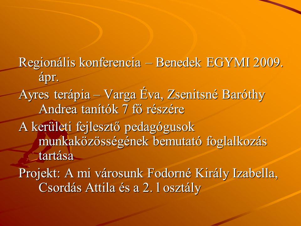 Regionális konferencia – Benedek EGYMI 2009. ápr.