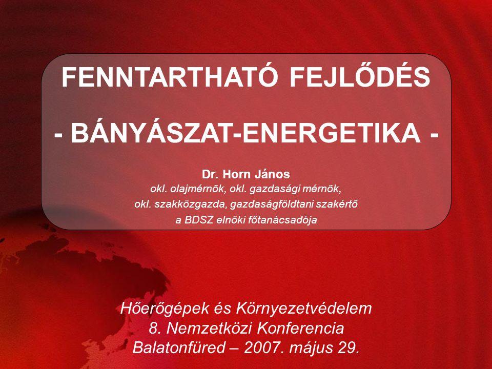 FENNTARTHATÓ FEJLŐDÉS - BÁNYÁSZAT-ENERGETIKA -