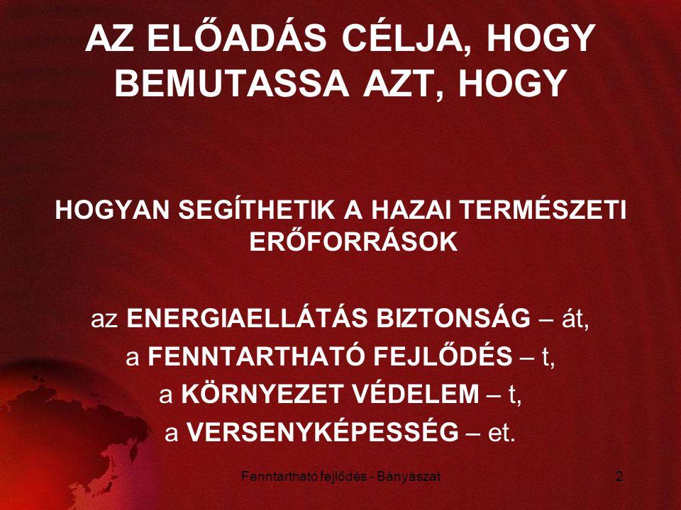 AZ ELŐADÁS CÉLJA, HOGY BEMUTASSA AZT, HOGY
