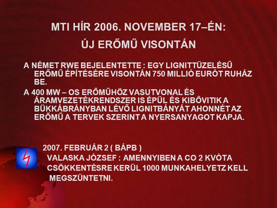MTI HÍR 2006. NOVEMBER 17–ÉN: ÚJ ERŐMŰ VISONTÁN