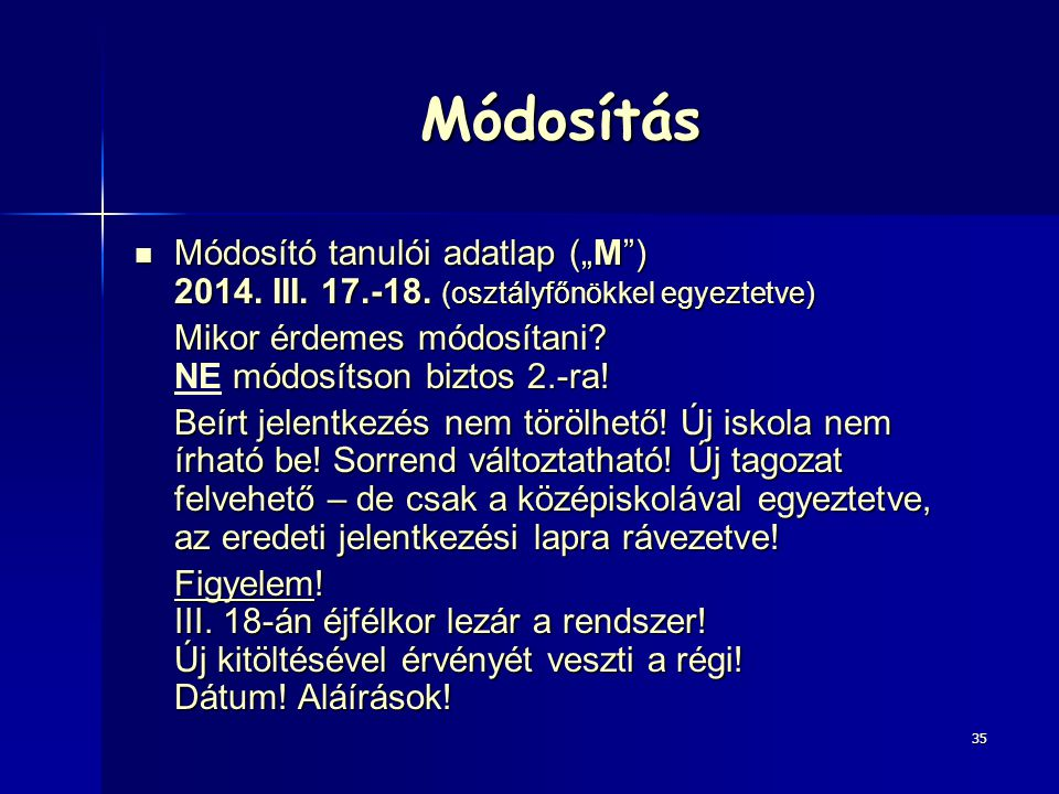 """Módosítás Módosító tanulói adatlap (""""M ) 2014. III. 17.-18. (osztályfőnökkel egyeztetve) Mikor érdemes módosítani NE módosítson biztos 2.-ra!"""