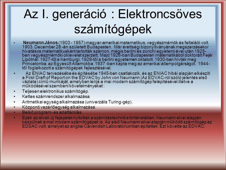 Az I. generáció : Elektroncsöves számítógépek