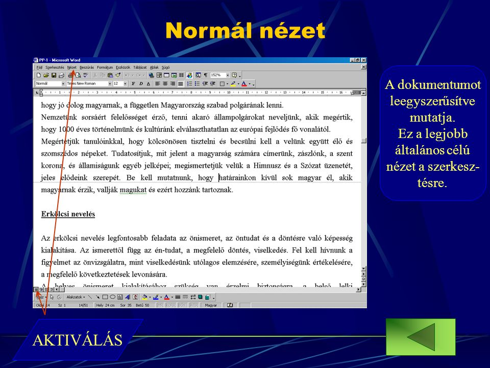 Normál nézet AKTIVÁLÁS A dokumentumot leegyszerűsítve mutatja.