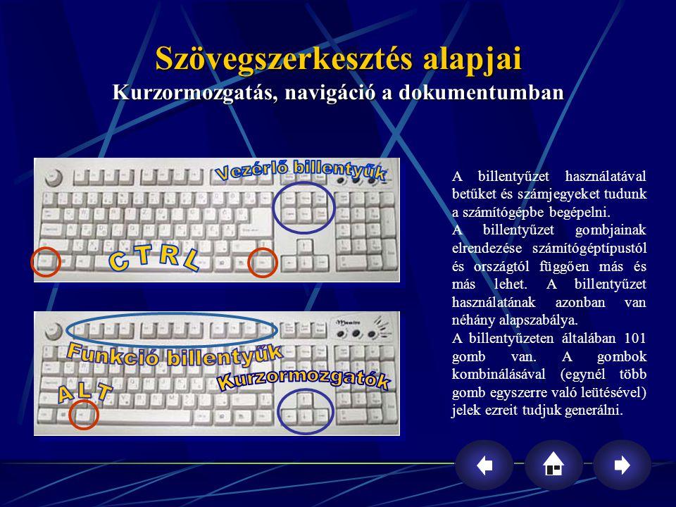 Szövegszerkesztés alapjai Kurzormozgatás, navigáció a dokumentumban