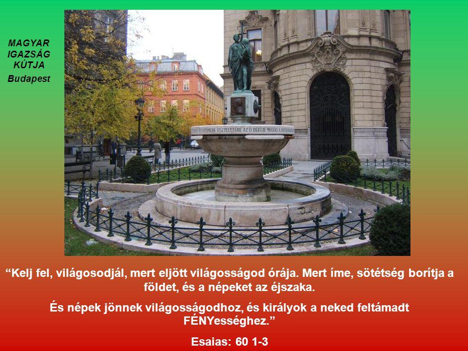 MAGYAR IGAZSÁG KÚTJA Budapest