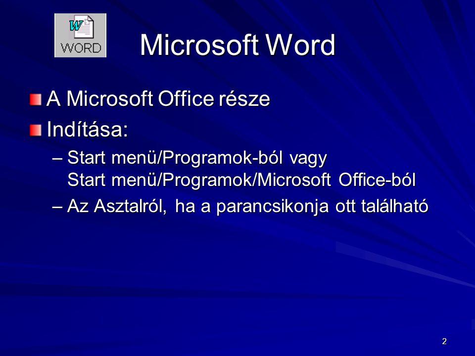 Microsoft Word A Microsoft Office része Indítása: