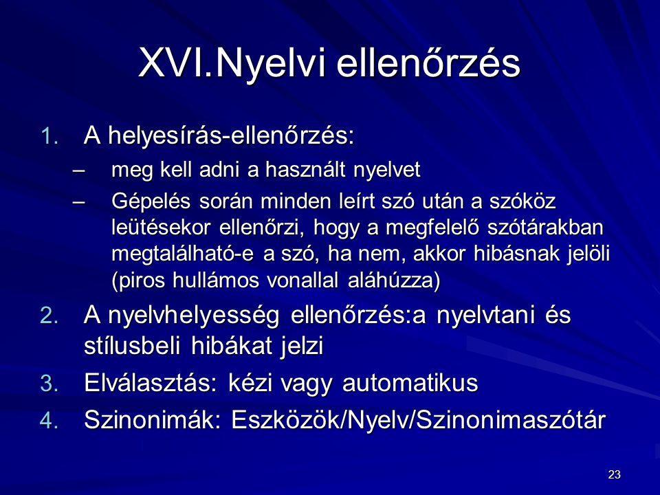 Nyelvi ellenőrzés A helyesírás-ellenőrzés: