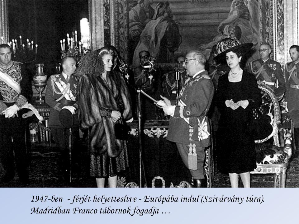 1947-ben - férjét helyettesítve - Európába indul (Szivárvány túra).
