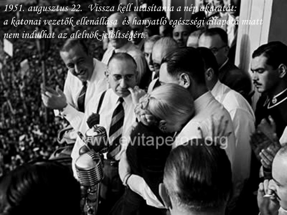 1951. augusztus 22. Vissza kell utasítania a nép akaratát: