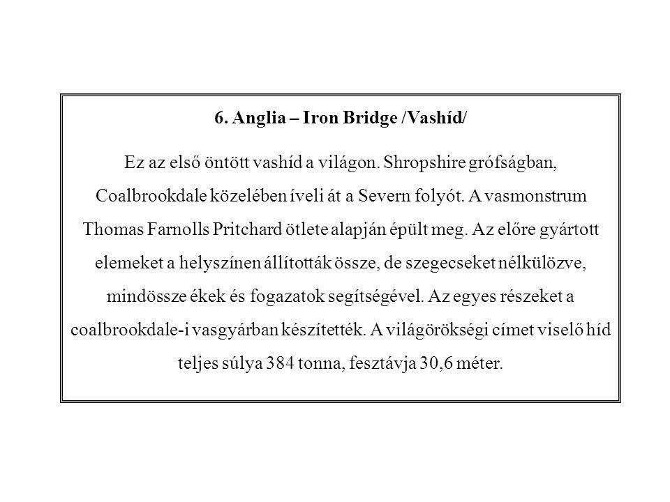 6. Anglia – Iron Bridge /Vashíd/