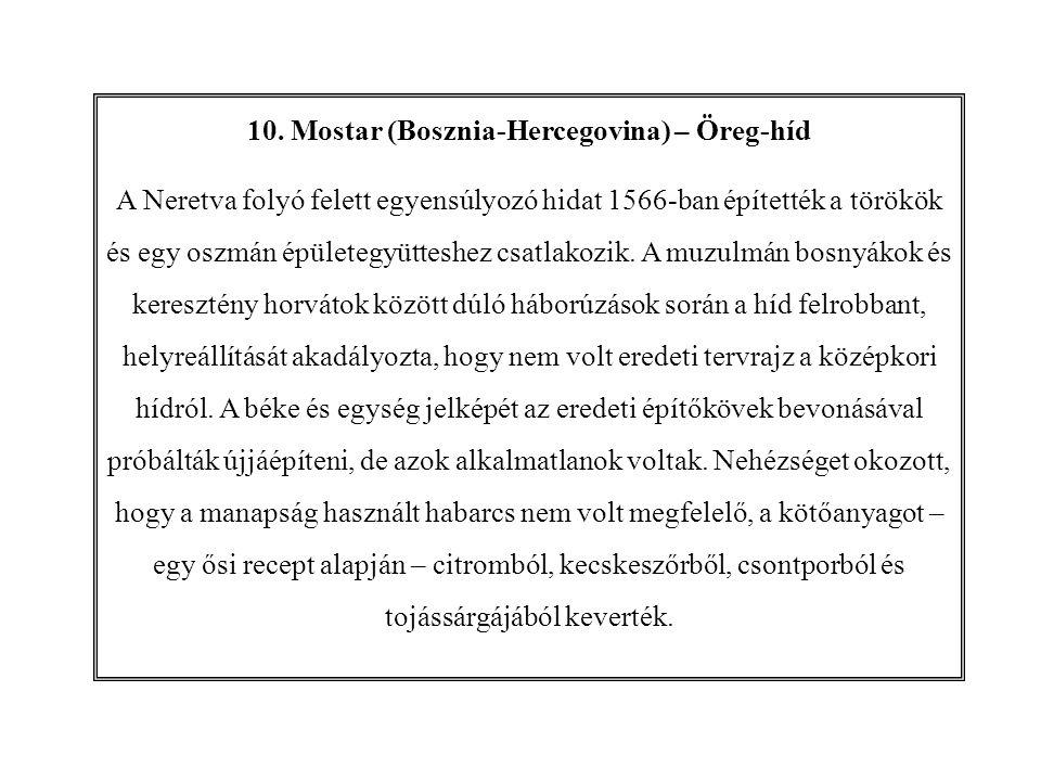10. Mostar (Bosznia-Hercegovina) – Öreg-híd