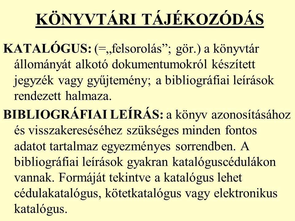 KÖNYVTÁRI TÁJÉKOZÓDÁS