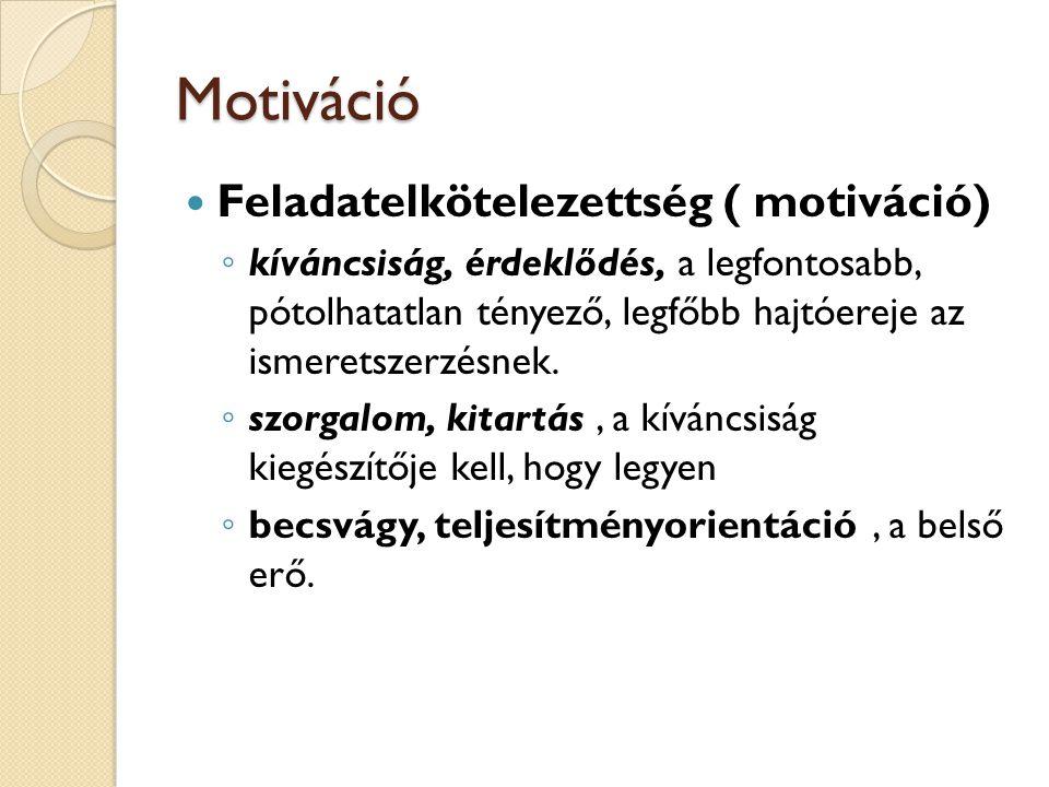 Motiváció Feladatelkötelezettség ( motiváció)
