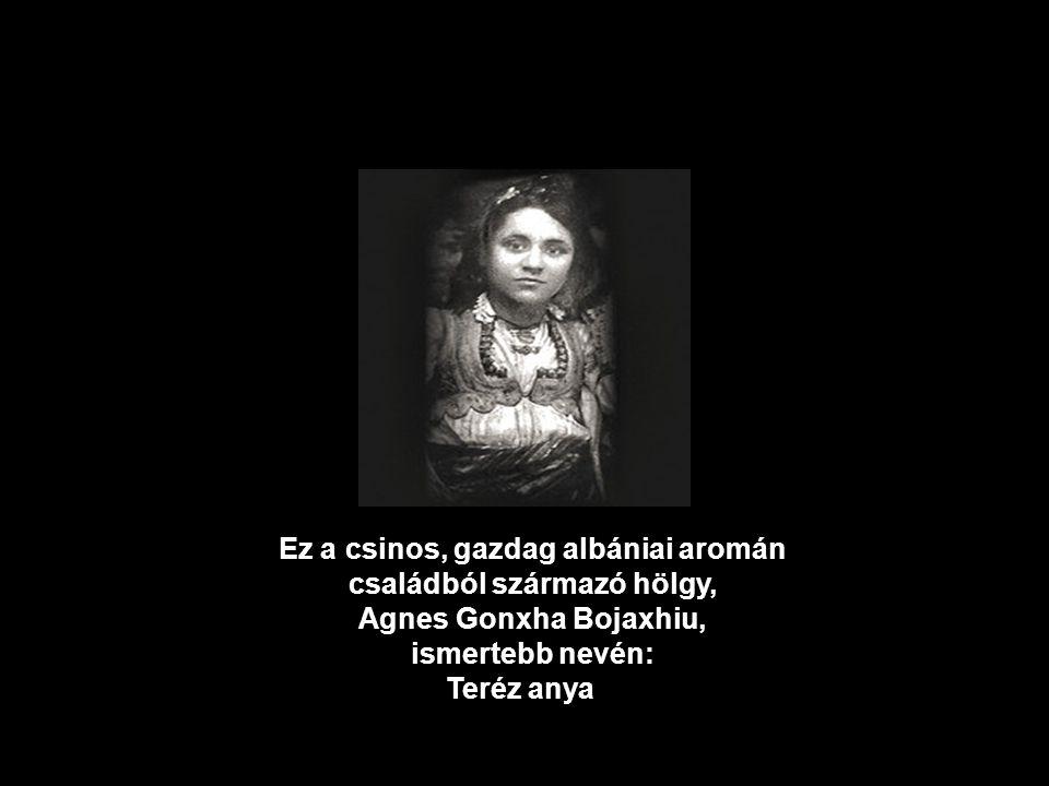 Ez a csinos, gazdag albániai aromán családból származó hölgy,