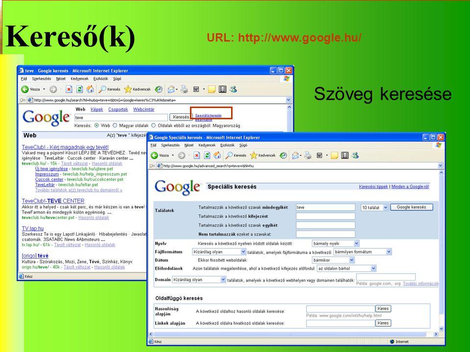 Kereső(k) URL: http://www.google.hu/ Szöveg keresése