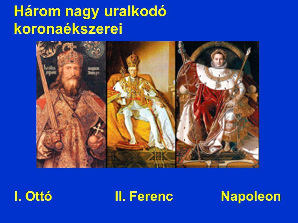 I. Ottó II. Ferenc Napoleon
