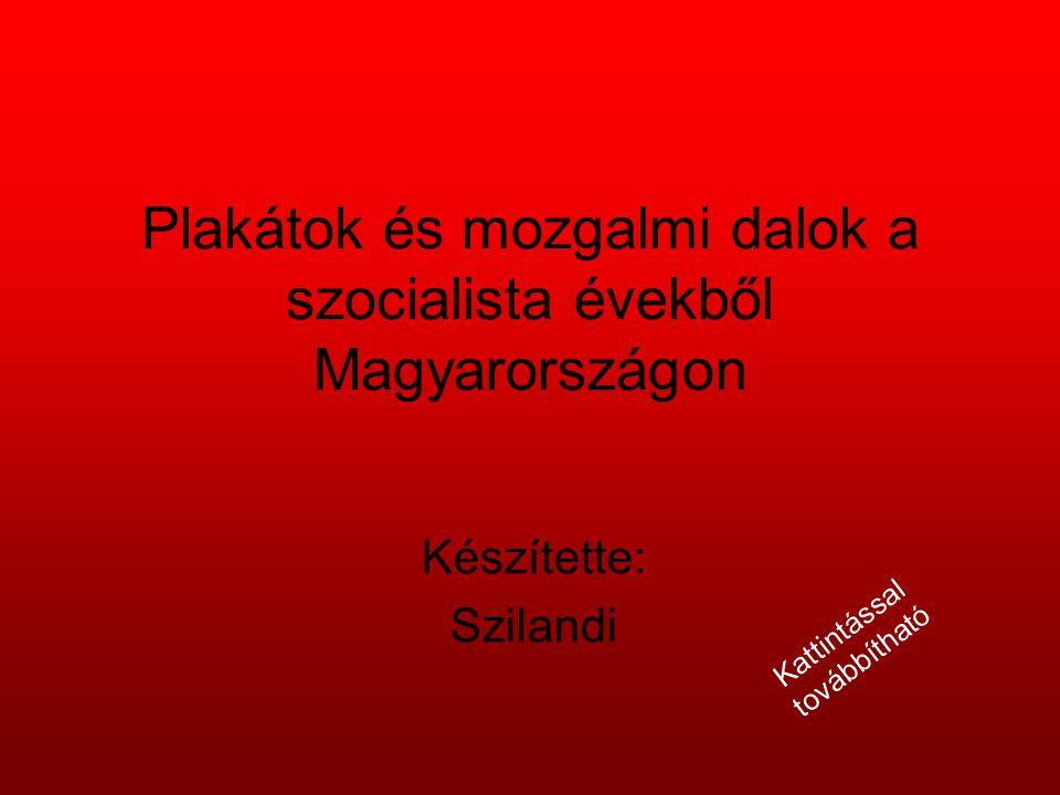 Plakátok és mozgalmi dalok a szocialista évekből Magyarországon