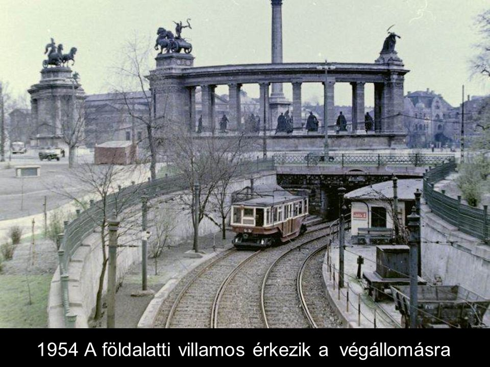 1954 A földalatti villamos érkezik a végállomásra