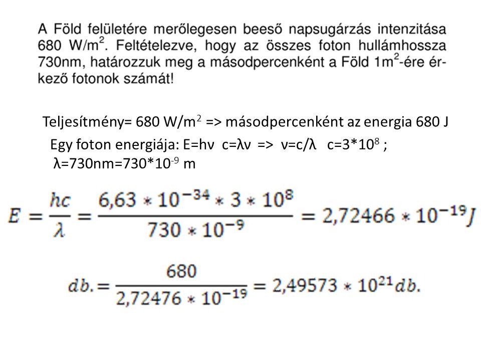 Teljesítmény= 680 W/m2 => másodpercenként az energia 680 J