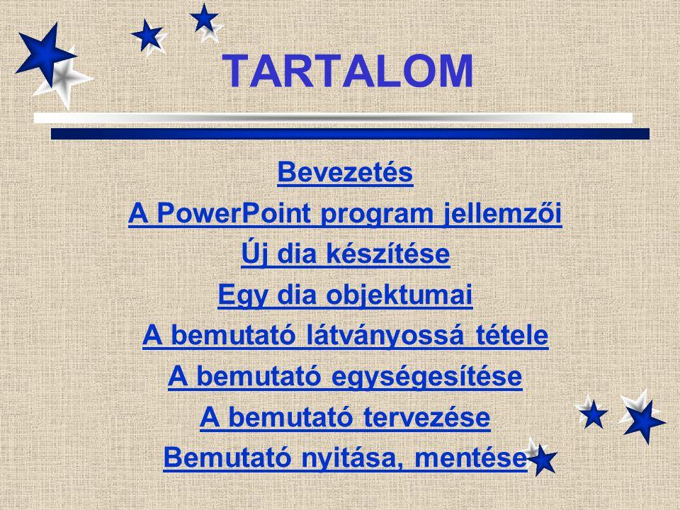 TARTALOM Bevezetés A PowerPoint program jellemzői Új dia készítése