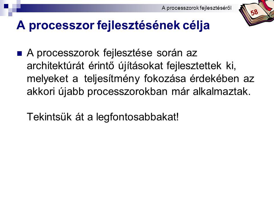 A processzor fejlesztésének célja
