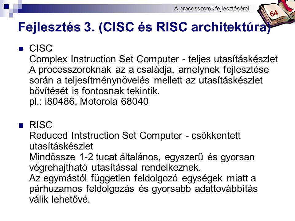 Fejlesztés 3. (CISC és RISC architektúra)