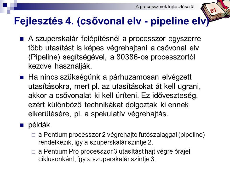 Fejlesztés 4. (csővonal elv - pipeline elv)