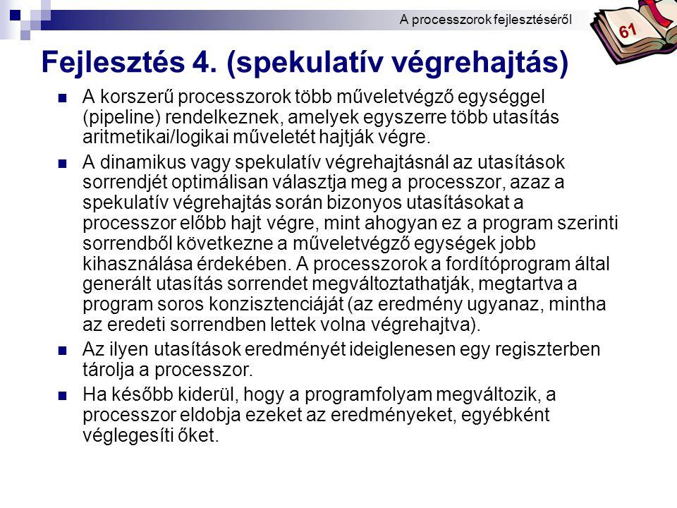 Fejlesztés 4. (spekulatív végrehajtás)