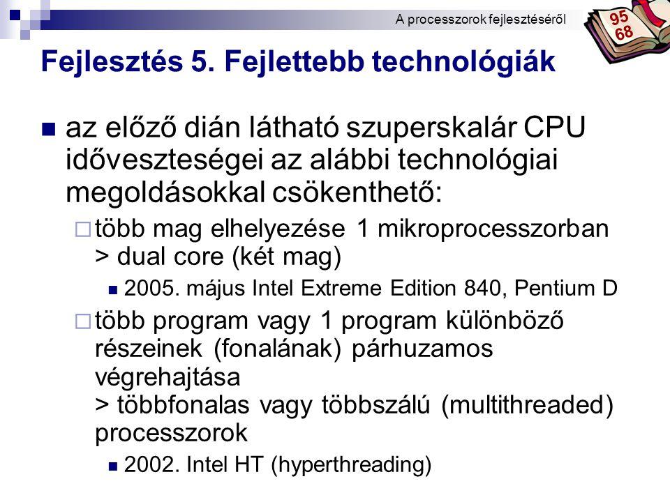 Fejlesztés 5. Fejlettebb technológiák