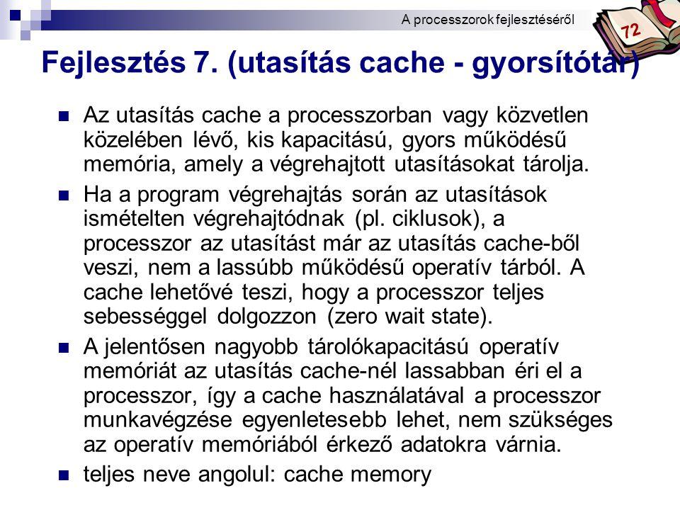 Fejlesztés 7. (utasítás cache - gyorsítótár)