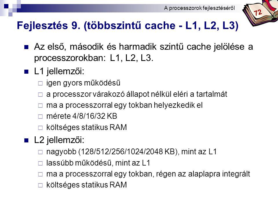 Fejlesztés 9. (többszintű cache - L1, L2, L3)