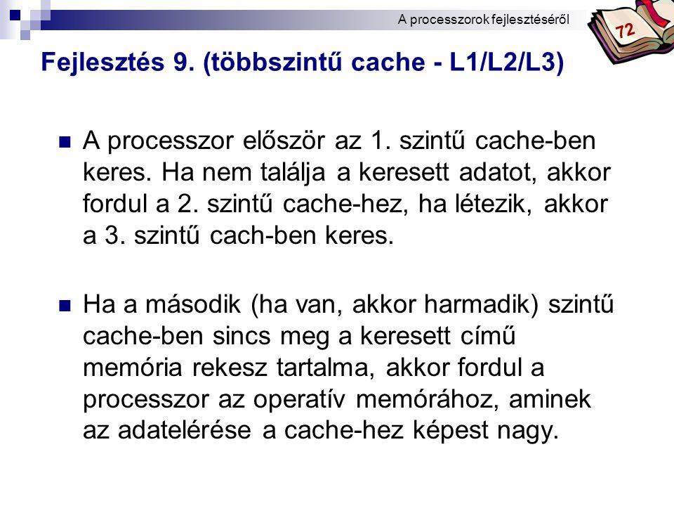 Fejlesztés 9. (többszintű cache - L1/L2/L3)