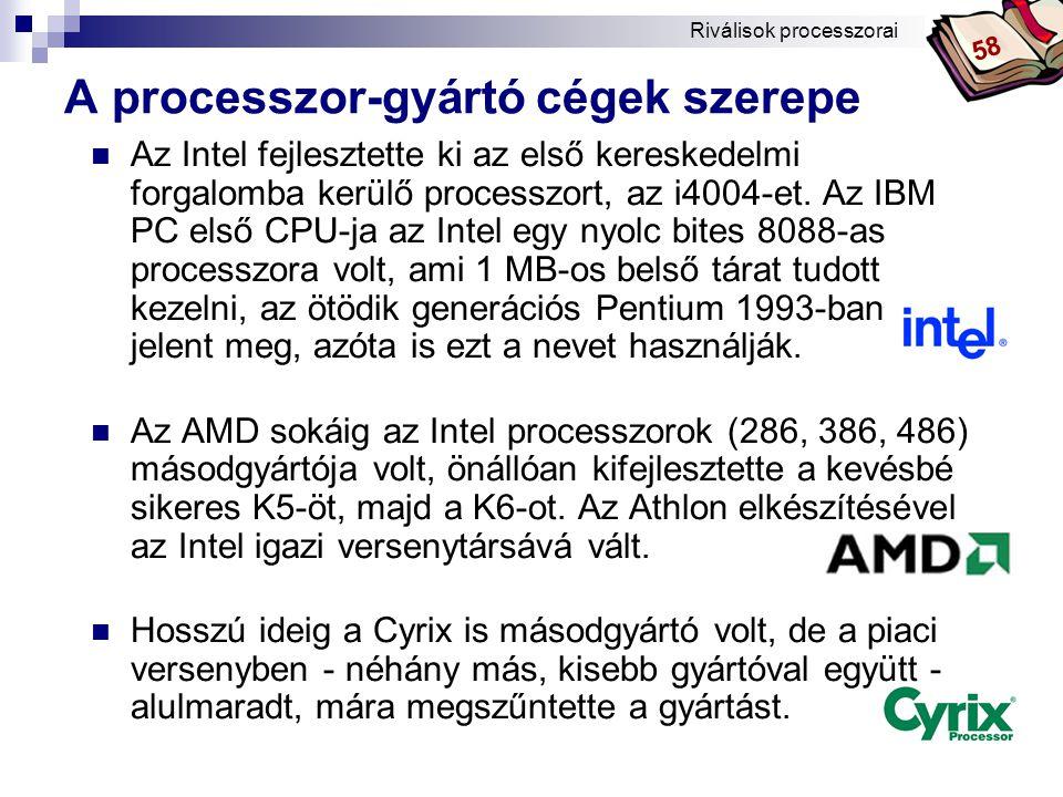 A processzor-gyártó cégek szerepe