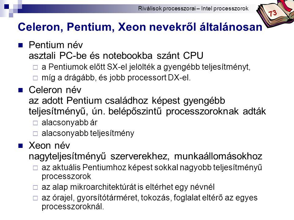 Celeron, Pentium, Xeon nevekről általánosan