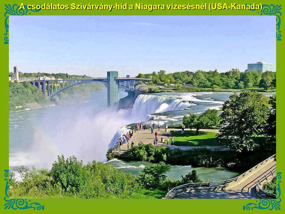A csodálatos Szivárvány-híd a Niagara vízesésnél (USA-Kanada)