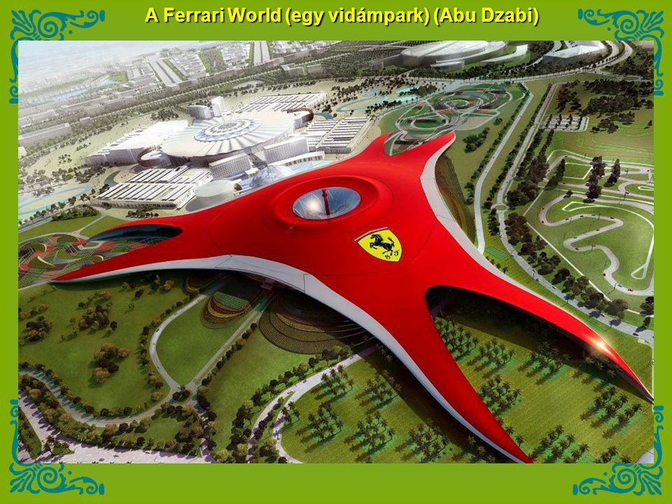 A Ferrari World (egy vidámpark) (Abu Dzabi)
