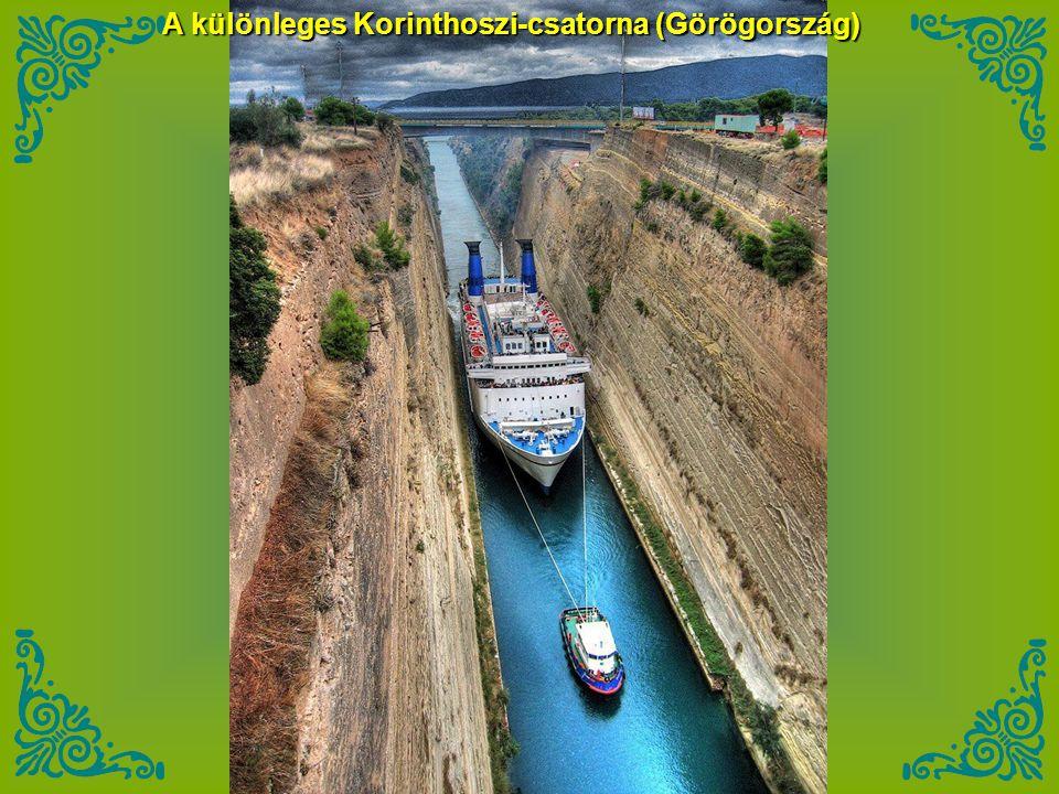 A különleges Korinthoszi-csatorna (Görögország)