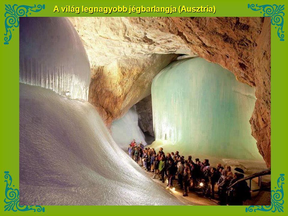 A világ legnagyobb jégbarlangja (Ausztria)