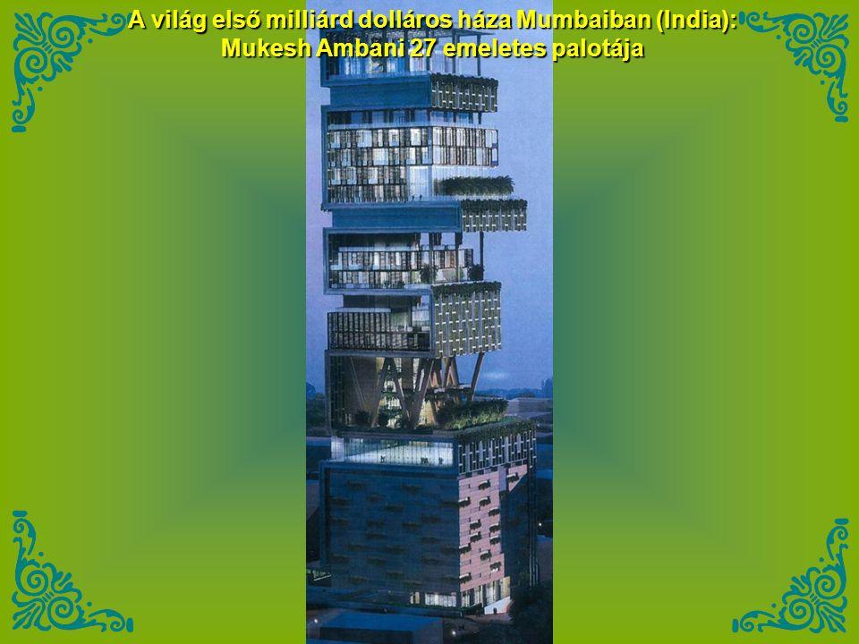 A világ első milliárd dolláros háza Mumbaiban (India):