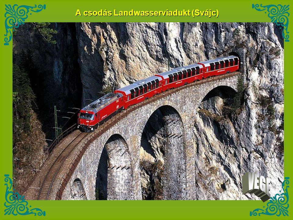 A csodás Landwasserviadukt (Svájc)