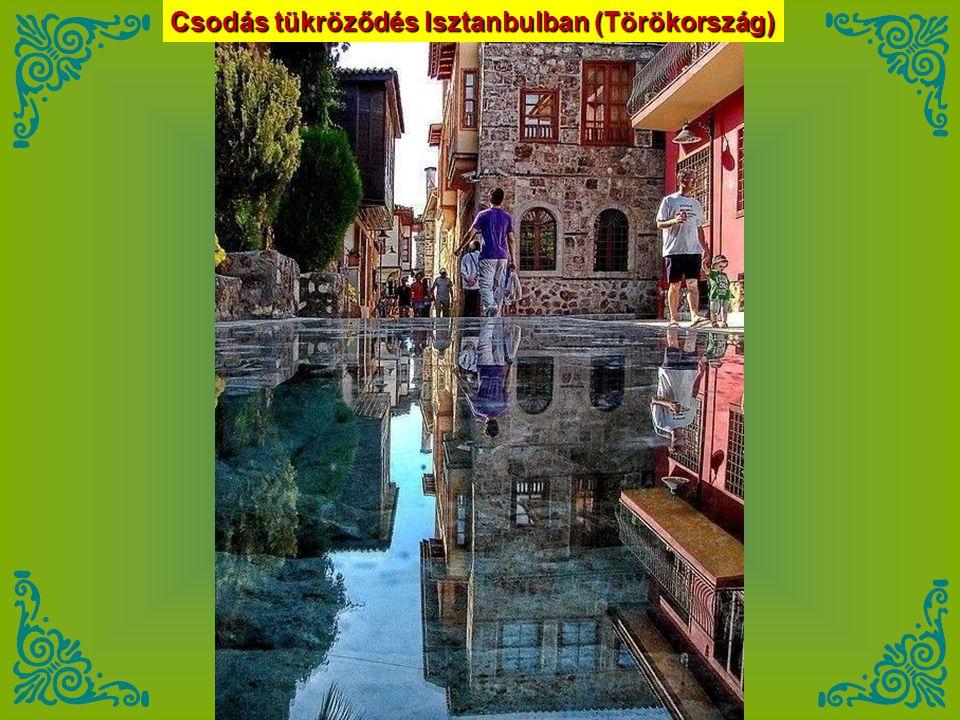 Csodás tükröződés Isztanbulban (Törökország)