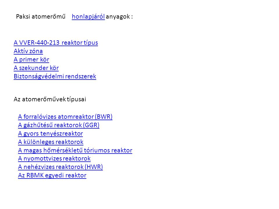 Paksi atomerőmű honlapjáról anyagok :