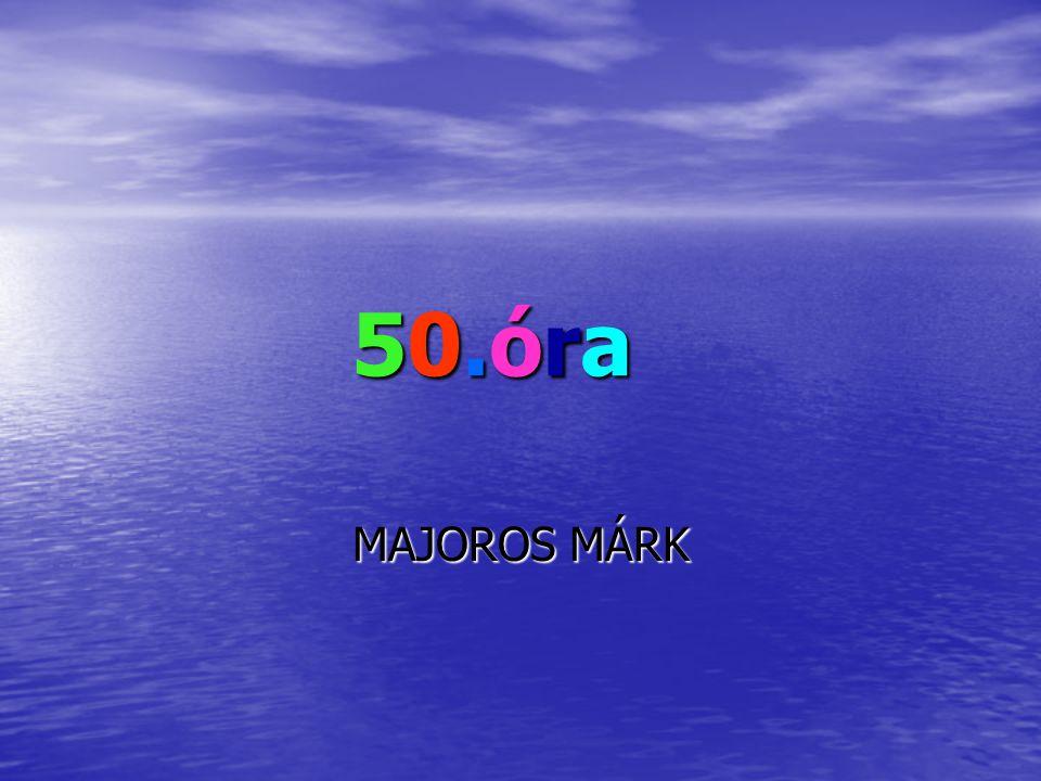 50.óra MAJOROS MÁRK