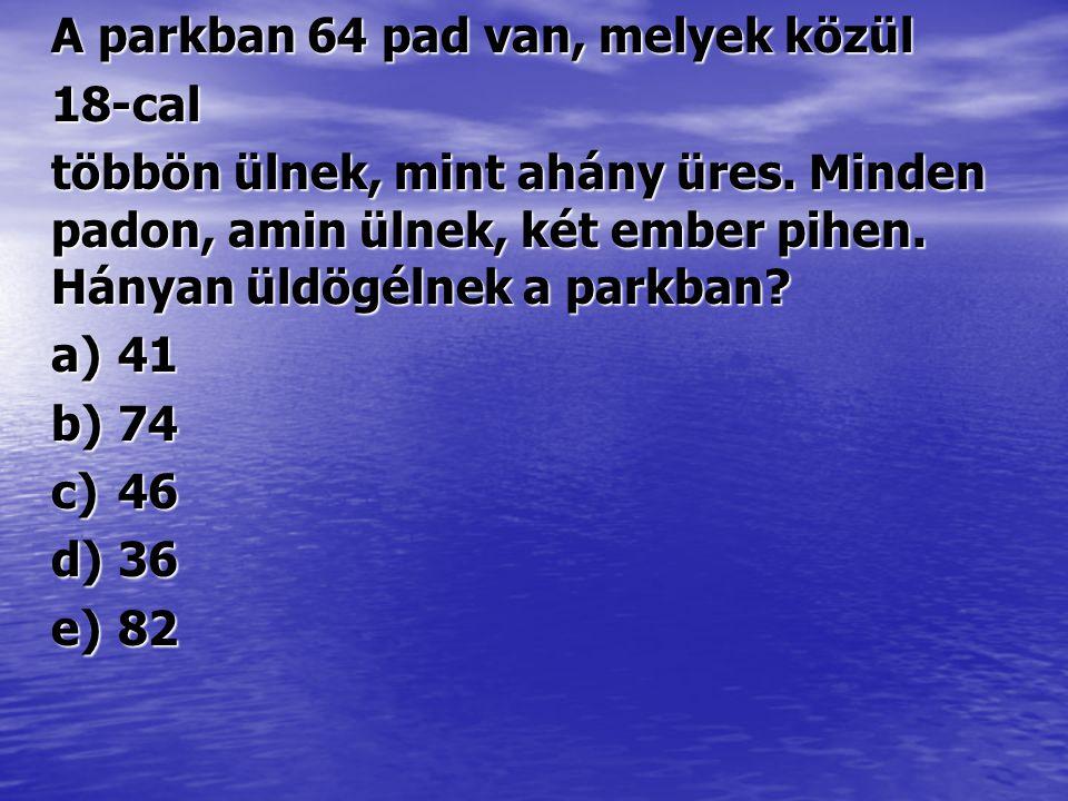 A parkban 64 pad van, melyek közül