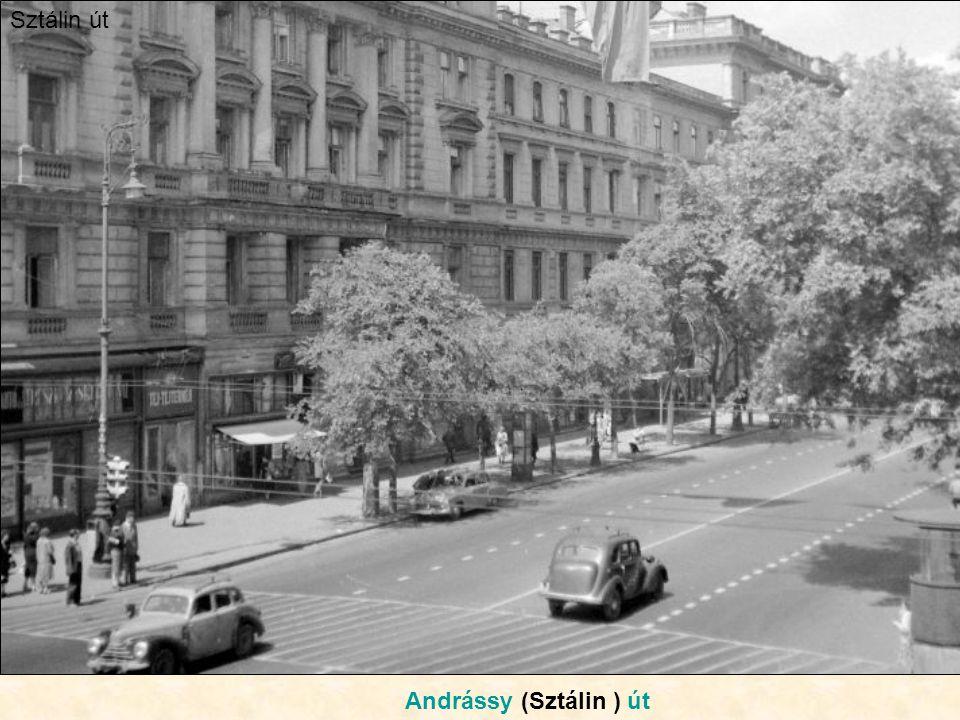 Sztálin út Andrássy (Sztálin ) út