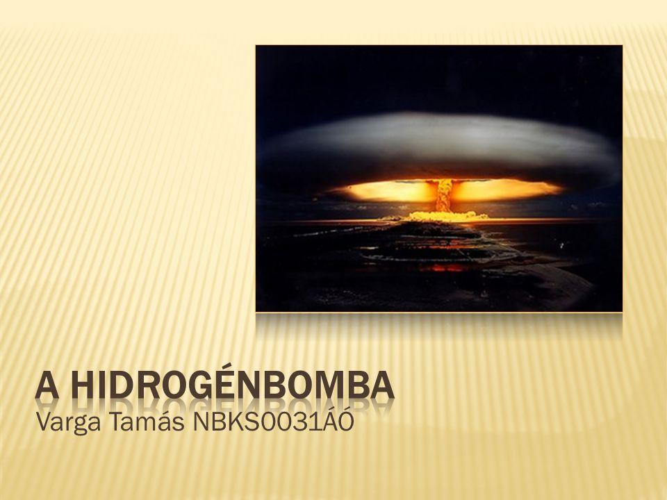 A Hidrogénbomba Varga Tamás NBKS0031ÁÓ