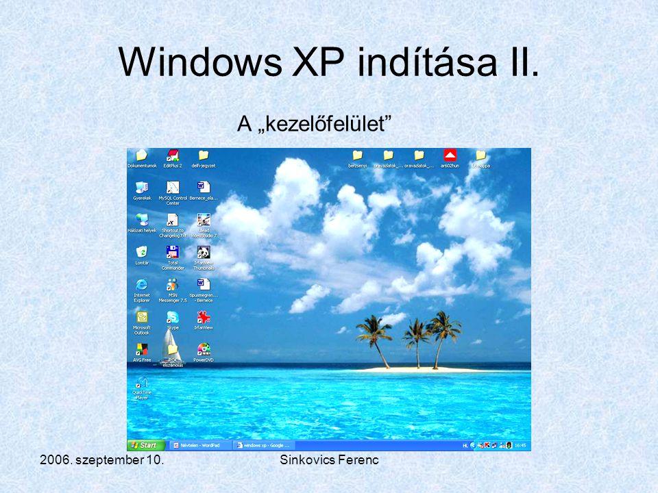 """Windows XP indítása II. A """"kezelőfelület 2006. szeptember 10."""