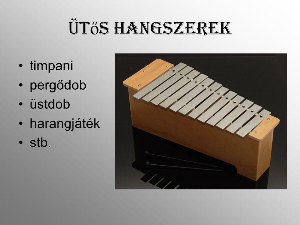 Ütős hangszerek timpani pergődob üstdob harangjáték stb.